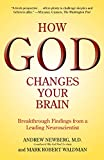 How God Changes Your Brain: Breakthrough Findings from a Leading Neuroscientist