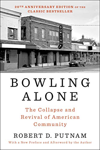 Compare Textbook Prices for Bowling Alone: Revised and Updated: The Collapse and Revival of American Community Revised, Updated ed. Edition ISBN 9781982130848 by Putnam, Robert D.