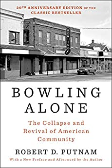 Bowling Alone: Revised and Updated: The Collapse and Revival of American Community by [Robert D. Putnam]