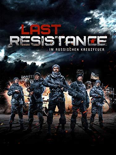 Last Resistance: Im russischen Kreuzfeuer