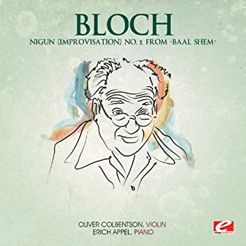"""Bloch: Nigun (Improvisation) No. 2 from """"Baal Shem"""" (Digitally Remastered)"""