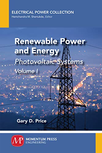 Renewable Power and Energy, Volume I: Photovoltaic Systems (English Edition)