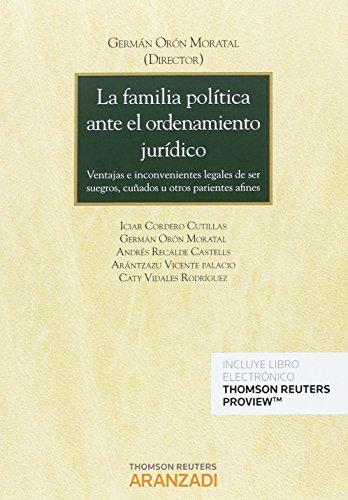 La familia política ante el ordenamiento jurídico (Papel + e-book): Ventajas e inconvenientes legales de ser suegros, cuñados o demás parientes afines (Monografía)