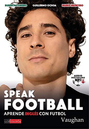 Speak Football Mexico edition (Spanish Edition)