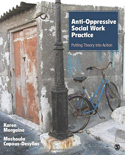 Anti-Oppressive Social Work Practice: Putting Theory Into Action
