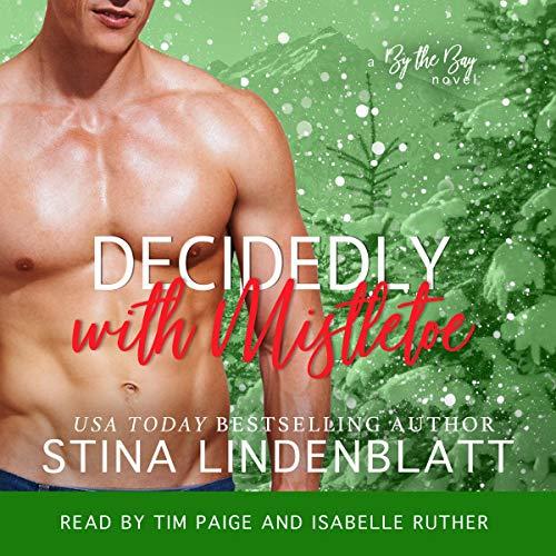 Decidedly with Mistletoe Audiobook By Stina Lindenblatt cover art