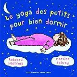 Le yoga des petits pour bien dormir - De 2 à 6 ans
