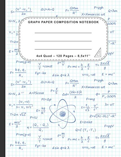 Graph Paper Composition Notebook: Quad Ruled 4x4 Graph Paper Notebook for Maths, Physics & Science Students | Graph Paper 1/4 Inch Grid (4 Squares per Inch) | 120 Pages | 8.5 x 11