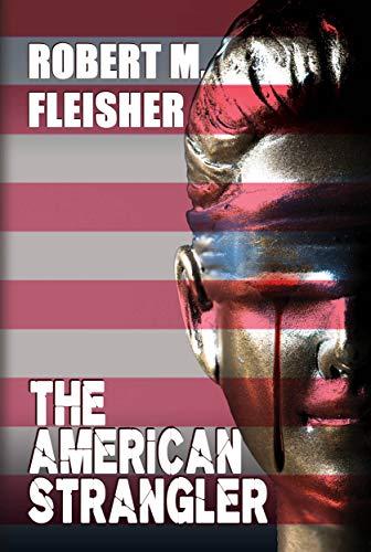 Book: The American Strangler by Robert M. Fleisher