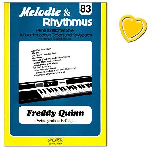 Freddy Quinn - Seine großen Erfolge - Melodie and Rhythmus, Heft 83 - für leichtes Spiel auf Keyboards mit Einfinger-Begleitautomatik - mit bunter herzförmiger Notenklammer