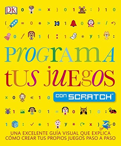 Programa tus juegos con Scratch: Una excelente guía visual...