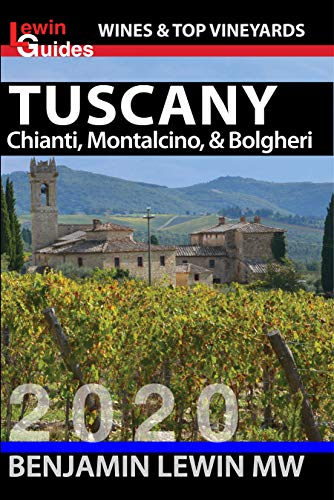 Wines of Tuscany: Chianti, Montalcino, and Bolgheri (Guides to Wines and Top Vineyards Book 16) (English Edition)