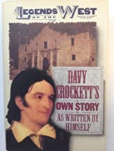 Davy Crockett's Own Story: The Autobiography of America's Great Folk Hero (Legends of the West)
