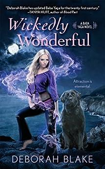 Wickedly Wonderful (Baba Yaga Book 2) by [Deborah Blake]
