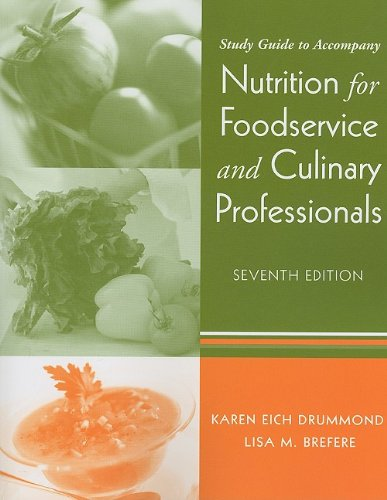 Study Guide to accompany Nutrition for Foodservice and...