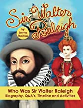 Sir Walter Raleigh   Who Was Sir Walter Raleigh: Biography, Q&A?s, Timeline and Activities