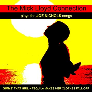 The Mick Lloyd Connection Play the Joe Nichols Songs