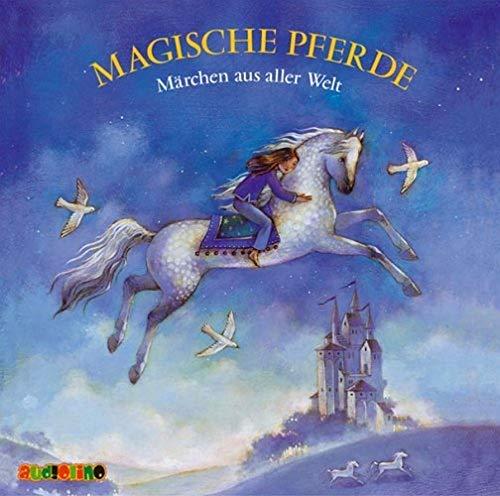 Magische Pferde. CD: Märchen aus aller Welt
