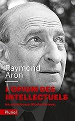 L'opium des intellectuels de Raymond Aron