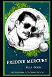 Freddie Mercury Legendary Coloring Book: Relax and Unwind Your Emotions with our Inspirational and A...