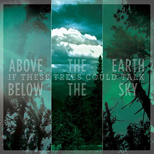 If These Trees Could Talk: Above the Earth,Below the Sky (Audio CD (Standard Version))