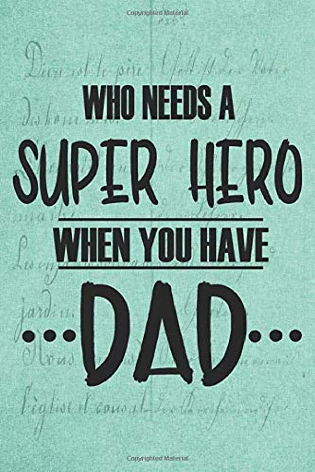 Who Needs A Super Hero When You Have Dad: Sheet Music Vintage Background | Dad Appreciation Journal & Notebook | Love Dad | Father's Day Card Gift Alternative | Memories and Keepsake (Best Papa)