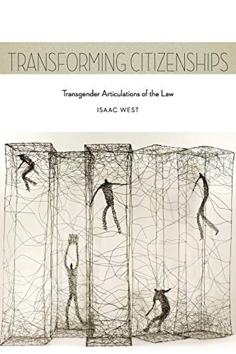 Compare Textbook Prices for Transforming Citizenships: Transgender Articulations of the Law Sexual Cultures, 25  ISBN 9781479818921 by West, Isaac