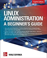 Linux Administration: A Beginner's Guide, 8th Edition Front Cover