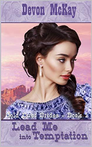 Lead Me Into Temptation (Gold Dust Brides Book 1)