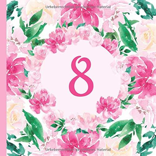 8: Gästebuch Geburtstag zum 8. Geburtstag. Wasserfarben Blumen Design Gästebuch zum ausfüllen & selbstgestalten. Platz für Fingerabdrücke, Fotos und ... macht den achtten Geburtstag unvergesslich.