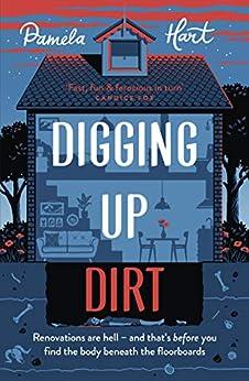 Digging Up Dirt by [Pamela Hart]