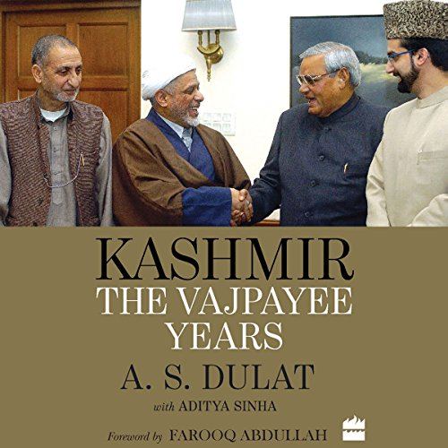 Kashmir     The Vajpayee Years              Written by:                                                                                                                                 A. S. Dulat,                                                                                        Aditya Sinha                               Narrated by:                                                                                                                                 Peter Abraham                      Length: 12 hrs     22 ratings     Overall 4.4