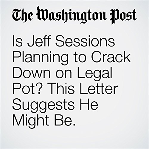Is Jeff Sessions Planning to Crack Down on Legal Pot? This Letter Suggests He Might Be. copertina
