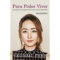 eBook Para poder viver: A jornada de uma garota norte-coreana para a liberdade