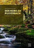 Der Mord am Pulverbach (Kommissar Tann 4)