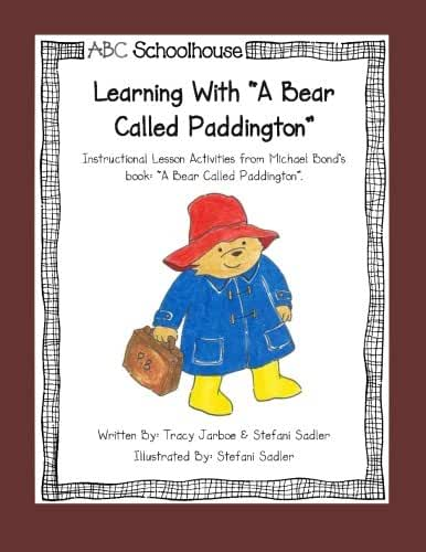 """Learning with """"A Bear Called Paddington"""": Instructional Lesson Activities from Michael Bond's book"""