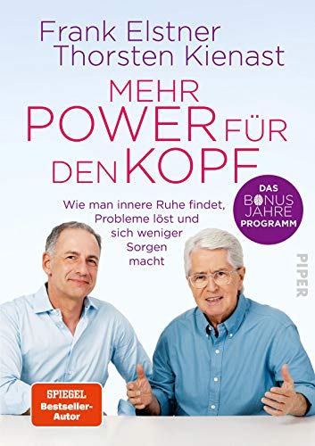 Mehr Power für den Kopf: Das Bonusjahre-Programm: Wie man innere Ruhe findet, Probleme löst und sich weniger Sorgen macht