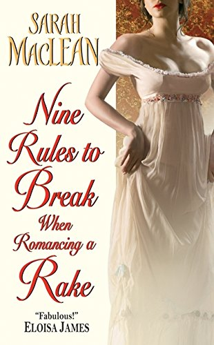 Nine Rules to Break When Romancing a Rake: 1 (Love by Numbers)