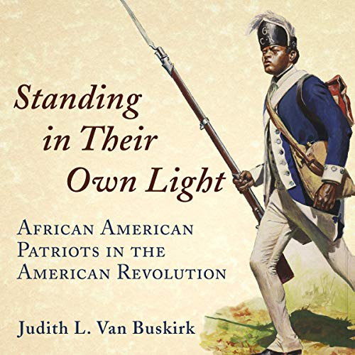 Standing in Their Own Light: African American Patriots in the American Revolution audiobook cover art
