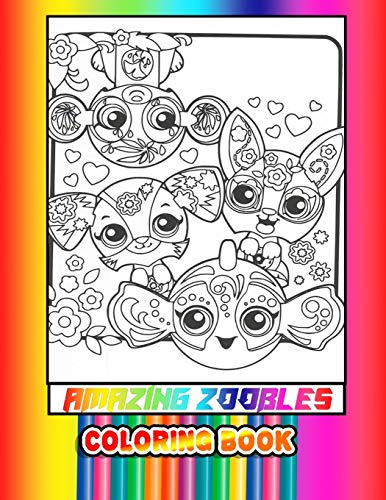 ZOOBLES Coloring Book: Over 35 Pages of High Quality ZOOBLES colouring Designs For Kids And Adults | New Coloring Pages | It Will Be Fun!