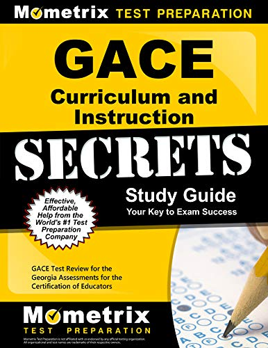 Compare Textbook Prices for GACE Curriculum and Instruction Secrets Study Guide: GACE Test Review for the Georgia Assessments for the Certification of Educators  ISBN 9781516706563 by GACE Exam Secrets Test Prep Team