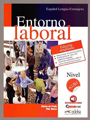 Entorno laboral: Edición ampliada 2017 (Fines específicos - Jóvenes y adultos - Entorno Laboral - Nivel A1-B1): Libro del alumno + audio descargable A1-B1 (Nueva edicion amp