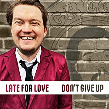 Late for love/ Don't give up