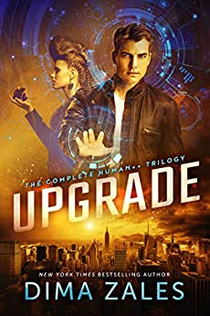 Upgrade: The Complete Human++ Trilogy by [Dima Zales, Anna Zaires]