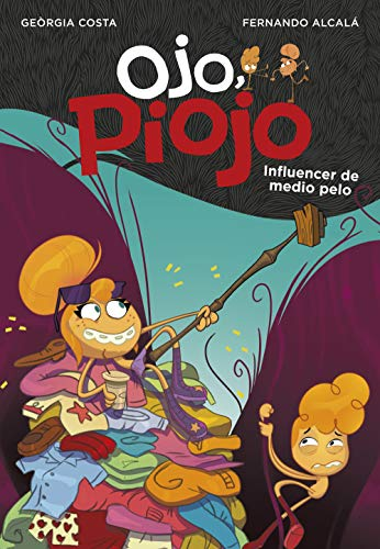 Influencer de medio pelo (Ojo, Piojo 3) (Spanish Edition)