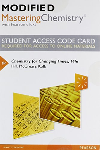 Modified Mastering Chemistry with Pearson eText -- Standalone Access Card -- for Chemistry for Changing Times (14th Edit