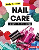 Nail Care Tips & Tricks (Style Secrets) by Emma Carlson Berne (2015-08-06) - Berne Emma