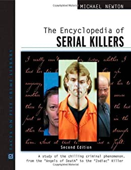The Encyclopedia of Serial Killers (Facts on File Crime Library) by [Michael Newton]