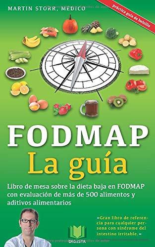 La guía FODMAP: Listado analítico con más de 500 alimentos y aditivos alimentarios de la dieta baja en FODMAP