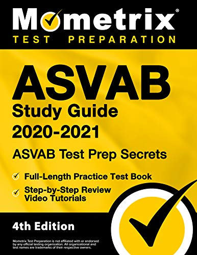 ASVAB Study Guide 2020-2021 - ASVAB Test Prep Secrets, Full-Length Practice Test Book, Step-by-Step Review Video Tutorials [4th Edition]